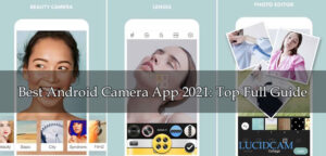 Best Android Camera App 2021 Top Full Guide