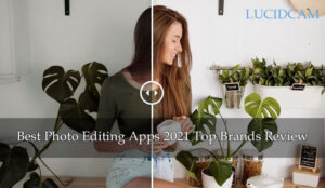 Best Photo Editing Apps 2021 Top Brands Review