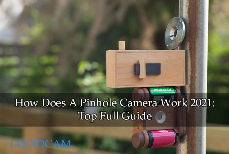 How Does A Pinhole Camera Work 2021 Top Full Guide
