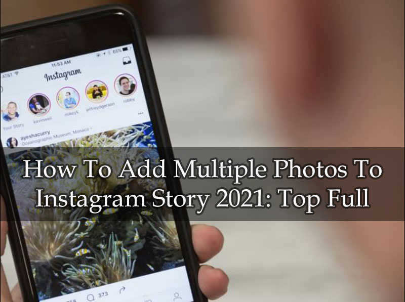 How To Add Multiple Photos To Instagram Story 2021 Top Full Guide 1