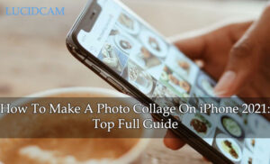 How To Make A Photo Collage On iPhone 2021 Top Full Guide