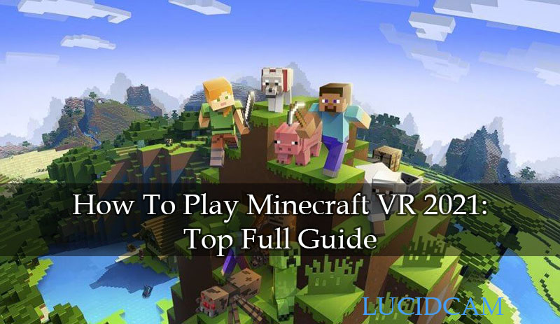 How To Play Minecraft VR 2021 Top Full Guide