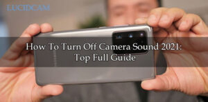 How To Turn Off Camera Sound 2021 Top Full Guide