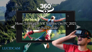 How To Watch VR Videos On PC 2021 Top Full Guide