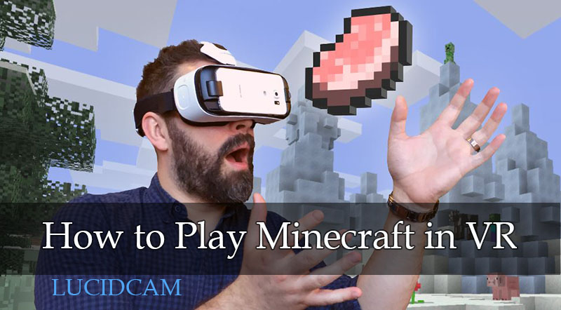 How to Play Minecraft in VR