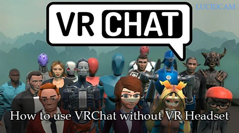 How to use VRChat without VR Headset