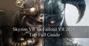 Skyrim VR Vs Fallout VR 2021 Top Full Guide