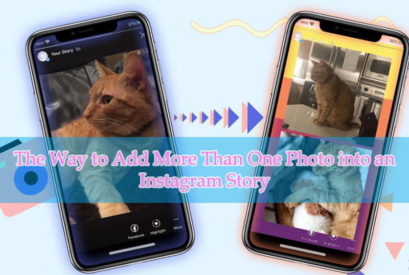 The Way to Add More Than One Photo into an Instagram Story