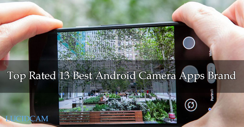 Top Rated 13 Best Android Camera Apps Brand