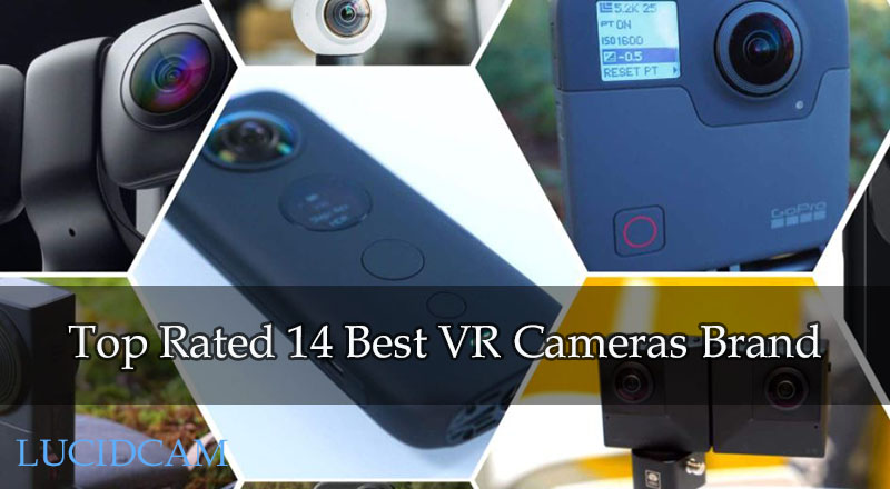 Top Rated 14 Best VR Cameras Brand