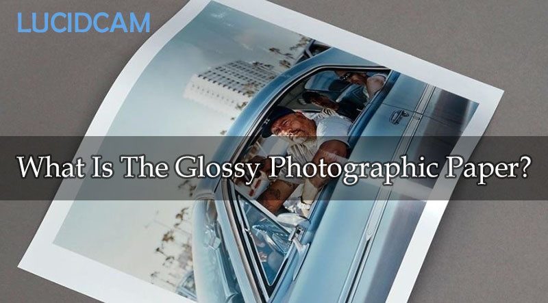 What Is The Glossy Photographic Paper