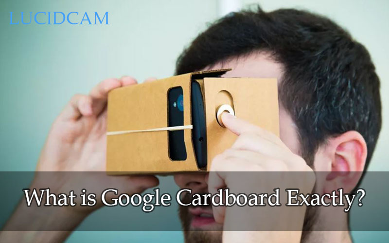 What is Google Cardboard Exactly