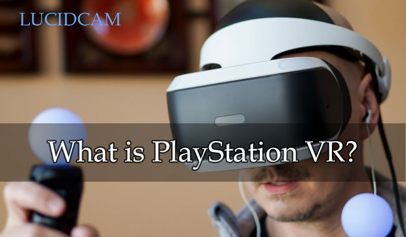 What is PlayStation VR