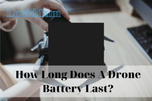 How Long Does A Drone Battery Last