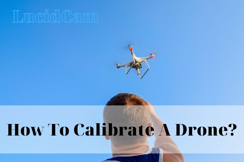 How To Calibrate A Drone