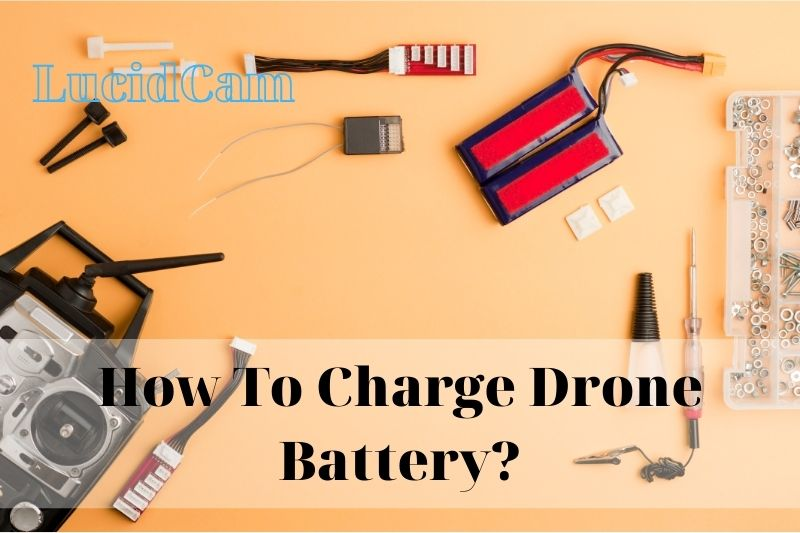 How To Charge Drone Battery