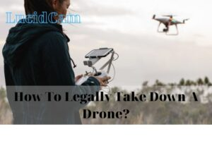 How To Legally Take Down A Drone
