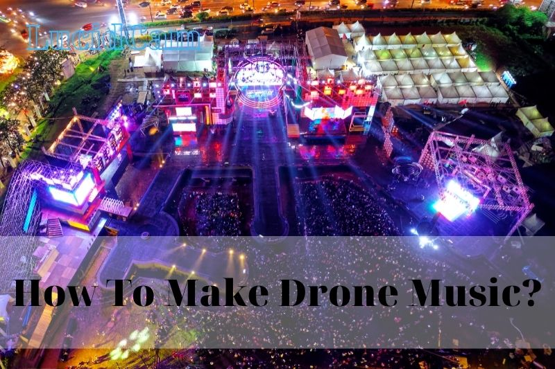 How To Make Drone Music