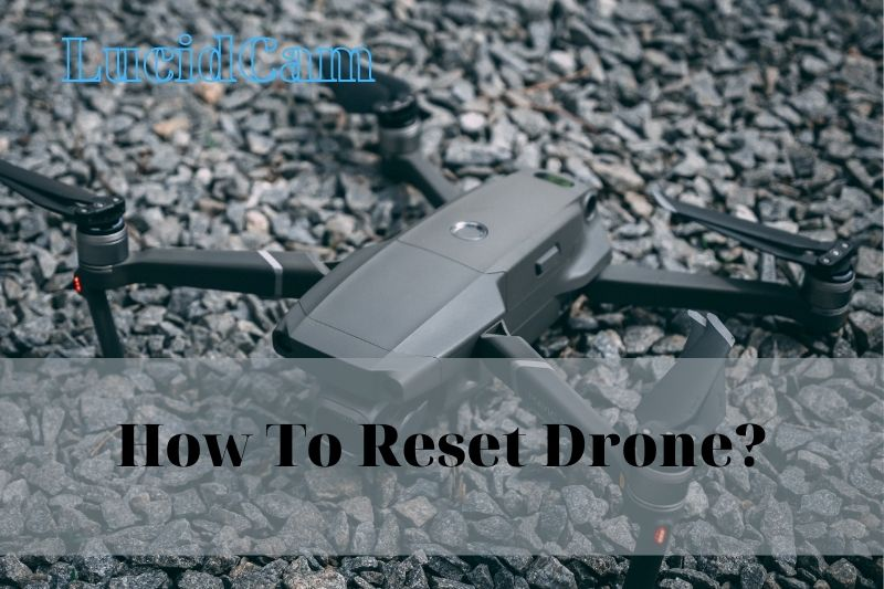 How To Reset Drone