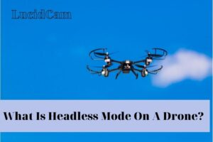what is headless mode on a drone