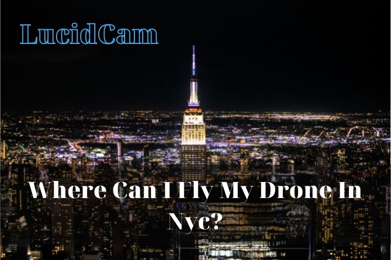 Where Can I Fly My Drone In Nyc