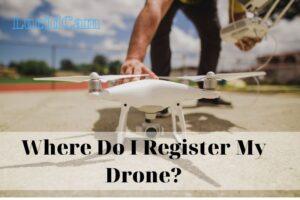 Where Do I Register My Drone