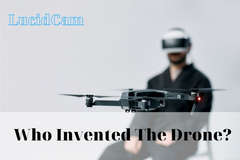 Who Invented The Drone