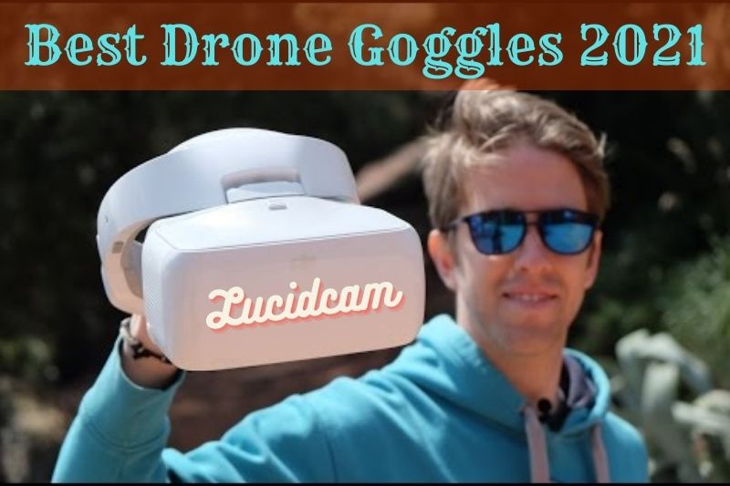 Best Drone Goggles 2021