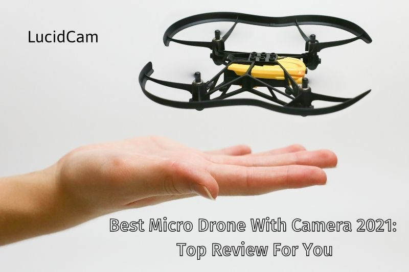 Best Micro Drone With Camera 2021 Top Review For You