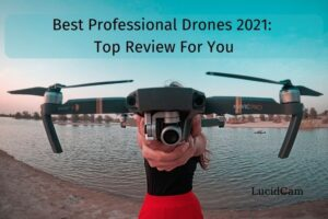 Best Professional Drones 2021 Top Review For You