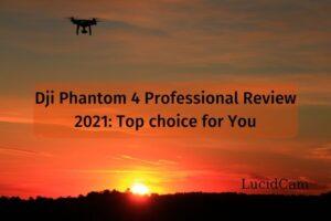 Dji Phantom 4 Professional Review 2021 Top choice for You