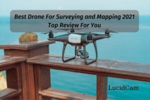 Best Drone For Surveying and Mapping 2021: Top Review For You