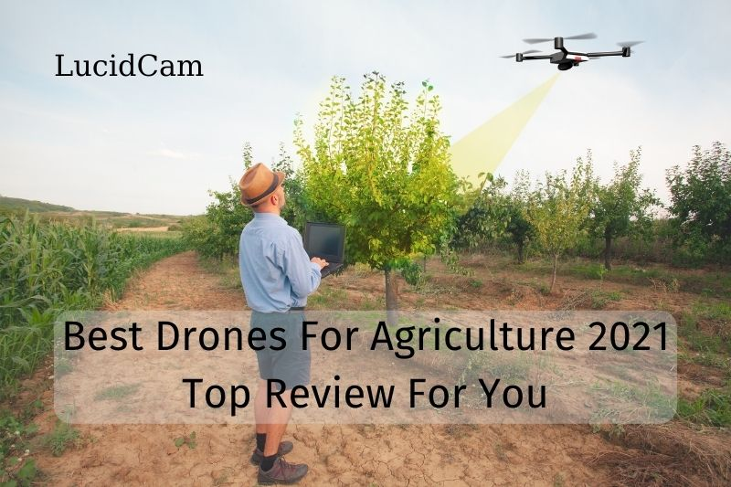 Best Drones For Agriculture 2021 Top Review For You