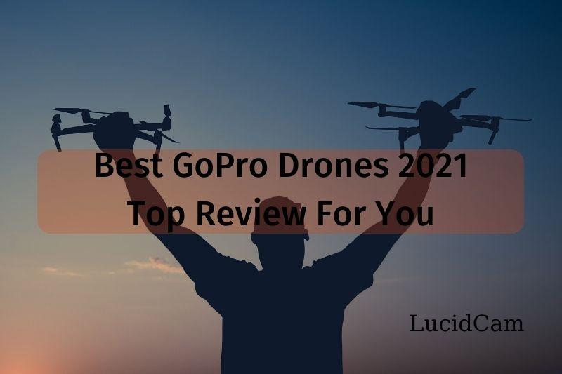 Best Gopro Drones 2021: Top Review For You