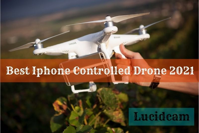 Best Iphone Controlled Drone 2021