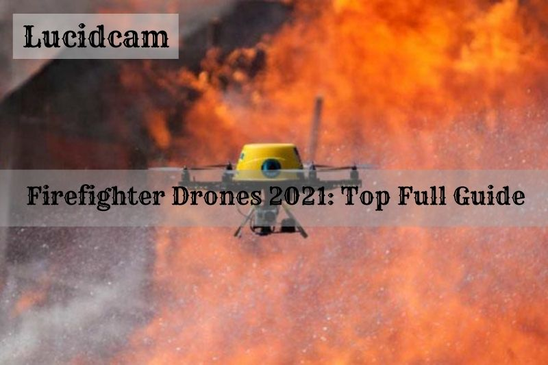 Firefighter Drones 2021: Top Full Guide