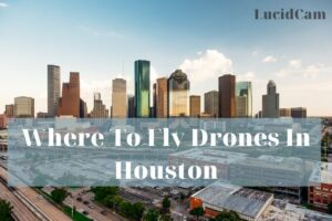 Where To Fly Drones in Houston